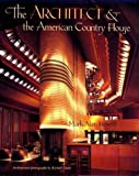 img - for The Architect and the American Country House, 1890-1940 by Mark Alan Hewitt (1990-09-26) book / textbook / text book