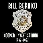 Cooper Investigations 1947-1987: Six Short Stories | Bill Bernico