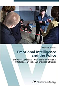 emotional intelligence and burnout of police officers Why it is important to address officer health and wellness  how emotional intelligence benefits officers  effect of emotional burnout.