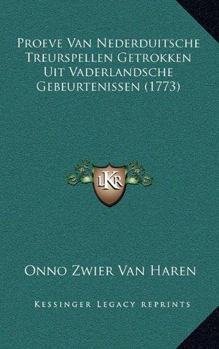 Proeve Van Nederduitsche Treurspellen Getrokken Uit Vaderlandsche Gebeurtenissen (1773)