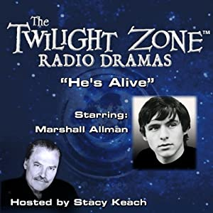 He's Alive: The Twilight Zone Radio Dramas | [Rod Serling]