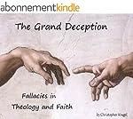 The Grand Deception : Fallacies in Th...