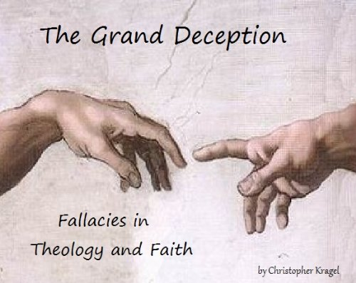 The Grand Deception : Fallacies in Theology and Faith PDF