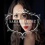 Follow Me Down by Jarosz, Sarah (2011) Audio CD