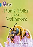 img - for Collins Big Cat   Plants, Pollen and Pollinators: Band 13/Topaz book / textbook / text book