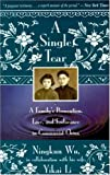 img - for A Single Tear: A Family's Persecution, Love, and Endurance in Communist China book / textbook / text book