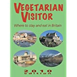Vegetarian Visitor 2010 (Vegetarian Visitor: Where to Stay & Eat in Britain)by Annemarie Weitzel