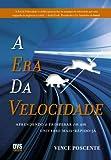 img - for A Era da Velocidade. Aprendendo a Prosperar em Um Universo Mais-R pido-J  (Em Portuguese do Brasil) book / textbook / text book
