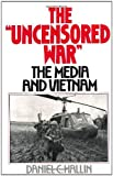 img - for The Uncensored War: The Media and the Vietnam book / textbook / text book