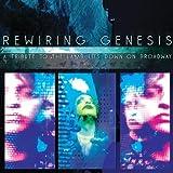 Rewiring Genesis A Tribute To The Lamb Lies Down On Broadway