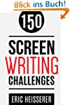 150 Screenwriting Challenges (English...