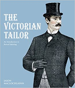 The Victorian Tailor: An Introduction to Period Tailoring Paperback