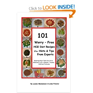 101 Worry - Free Hcg Diet Recipes Plus Hints & Tips From Experts: Great Taste Yet Strict Adherance To Dr. Simeons / Trudeau Hcg Protocol book