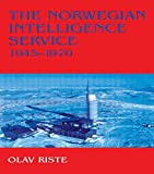 img - for The Norwegian Intelligence Service, 1945-1970 (Studies in Intelligence) book / textbook / text book