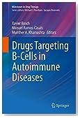 Drugs Targeting B-Cells in Autoimmune Diseases (Milestones in Drug Therapy)