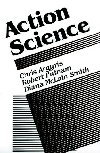 Action Science (Jossey-Bass Social and Behavioral