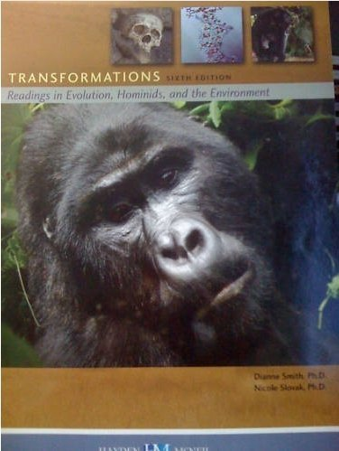 Transformations: Readings in Evolution, Hominids, and the Environment 6th Edition