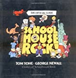 Schoolhouse Rock!: The Official Guide (0786881704) by Yohe, Tom