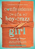 img - for Confessions of a Boy-Crazy Girl: On Her Journey From Neediness to Freedom (True Woman) Paperback - September 1, 2013 book / textbook / text book