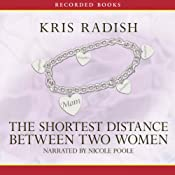 The Shortest Distance Between Two Women | [Kris Radish]