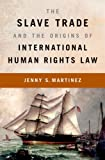 img - for The Slave Trade and the Origins of International Human Rights Law book / textbook / text book