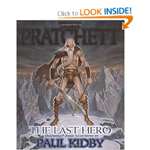 The Last Hero: A Discworld Fable (Discworld Novels) by Terry Pratchett and Paul Kidby
