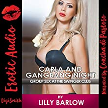 Carla and Gangbang Night: Group Sex at the Swinger Club | Livre audio Auteur(s) : Lilly Barlow Narrateur(s) : Concha di Pastoro