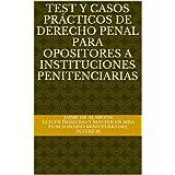 Test y casos prácticos de derecho penal para opositores a Instituciones Penitenciarias