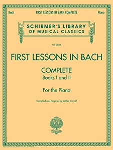 First Lessons In Bach Complete Books I And Ii For The Piano Schirmers Library Of Musical Classics from G. Schirmer