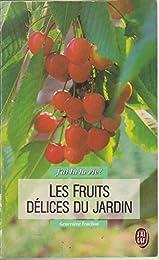 Les  Fruits délices du jardin