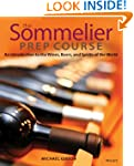 The Sommelier Prep Course: An Introdu...