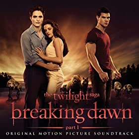 The Twilight Saga: Breaking Dawn - Part 1 (Original Motion Picture Soundtrack) [Deluxe] [+Video]