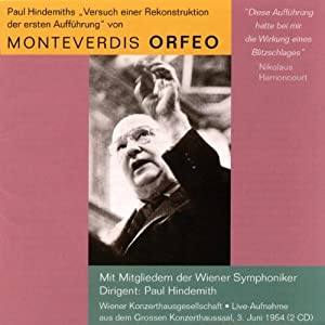Paul Hindemith's Attempt to Reconstruct the First Performance of Monteverdi's Orfeo.