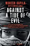 img - for Against a Tide of Evil: How One Man Became the Whistleblower to the First Mass Murder Ofthe Twenty-First Century book / textbook / text book