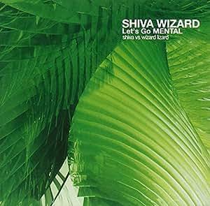 Shiva Wizard - Let's Go Mental