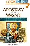 The Apostasy That Wasn't: The Extraor...