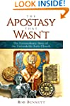 The Apostasy That Wasn't: The Extraor...