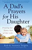 Dads Prayers for His Daughter, A: Praying for Every Part of Her Life