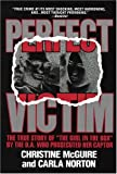 "Perfect Victim: The True Story of ""The Girl in the Box"" by the D.A. That Prosecuted Her Captor"