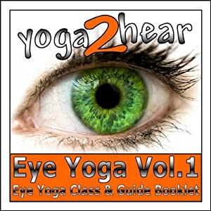 Eye Yoga, Vol.1: Yogic Eye Exercises for Strong, Healthy and Relaxed Eyes | [Sue Fuller]