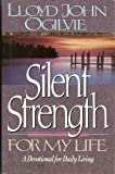 Silent Strength for My Life: God's Wisdom for Daily Living (0890818290) by Ogilvie, Lloyd J.