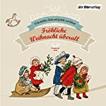 Fröhliche Weihnacht überall: 24 Geschichten, Lieder und Gedichte zum Advent | Heinrich Heine,Matthias Claudius,Joachim Ringelnatz,Hoffmann von Fallersleben,Karel Jaromír Erben