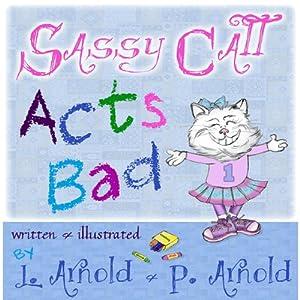 Sassy Catt Acts Bad | [L. Arnold, P Arnold]