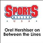 Orel Hershiser on Between the Lines | Orel Hershiser