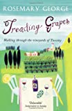 Rosemary George Treading Grapes: Walking Through The Vineyards Of Tuscany