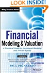 Financial Modeling and Valuation: A P...