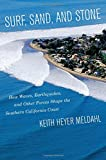 img - for Surf, Sand, and Stone: How Waves, Earthquakes, and Other Forces Shape the Southern California Coast book / textbook / text book