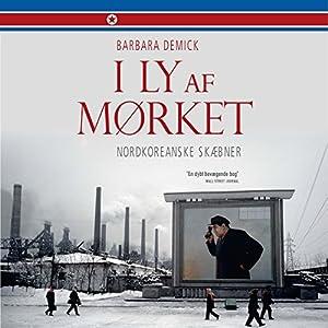 I ly af mørket - nordkoreanske skæbner Audiobook