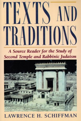 Texts and Traditions A Source Reader for the Study of Second Temple and Rabbinic Judaism088125813X