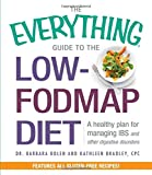 The Everything Guide To The Low-Fodmap Diet: A Healthy Plan for Managing IBS and Other Digestive Disorders